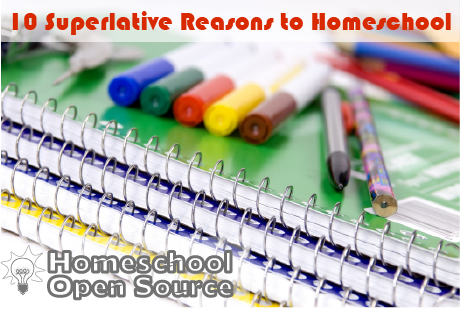 10 Superlative Reasons to Homeschool